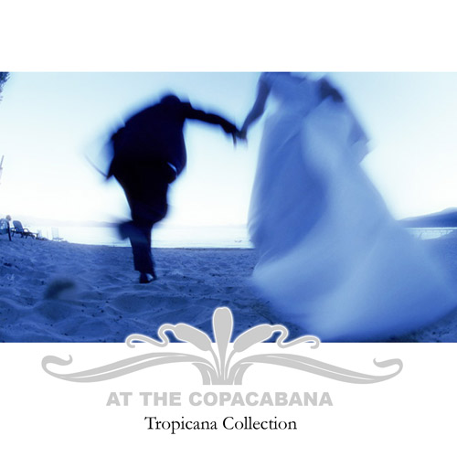 At The Copacabana: Tropicana Collection