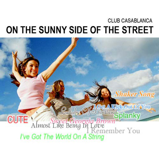 Club Casablanca: On The Sunny Side Of The Street